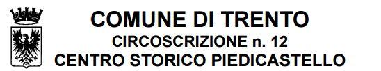 COMUNE DI TRENTO CIRCOSCRIZIONE n. 12 CENTRO STORICO PIEDICASTELLO